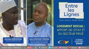 Invité Entre les Lignes CRTV : LOGEMENT SOCIAL : Apport de l'Etat et du secteur privé
